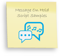 message on hold samples, on hold marketing scripts, sample script on hold communication
